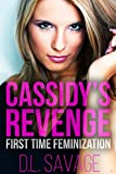 Cassidy's Revenge: First Time Feminization (English Edition)
