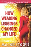 How Wearing Leggings Changed My Life